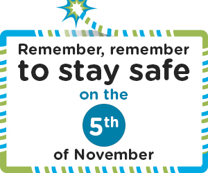 Stay safe on the 5th November